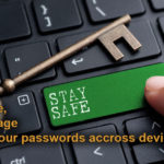 How to Remember Store Save and Manage Passwords at Once Accross all your Devices Best Password Managers