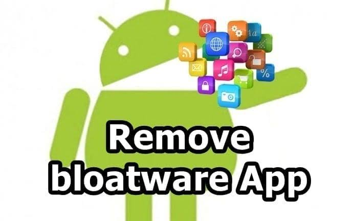 Bloatware Dangerous Android Apps That Users Should Delete